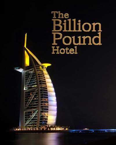 The Billion Pound Hotel: Burj Al Arab