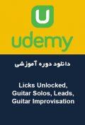 دانلود دوره آموزشی Udemy Licks Unlocked, Guitar Solos, Leads, Guitar Improvisation
