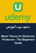 دانلود دوره آموزشی Udemy Music Theory for Electronic Producers – The Beginners Guide