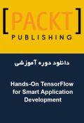 دانلود دوره آموزشی Packt Publishing Hands-On TensorFlow for Smart Application Development